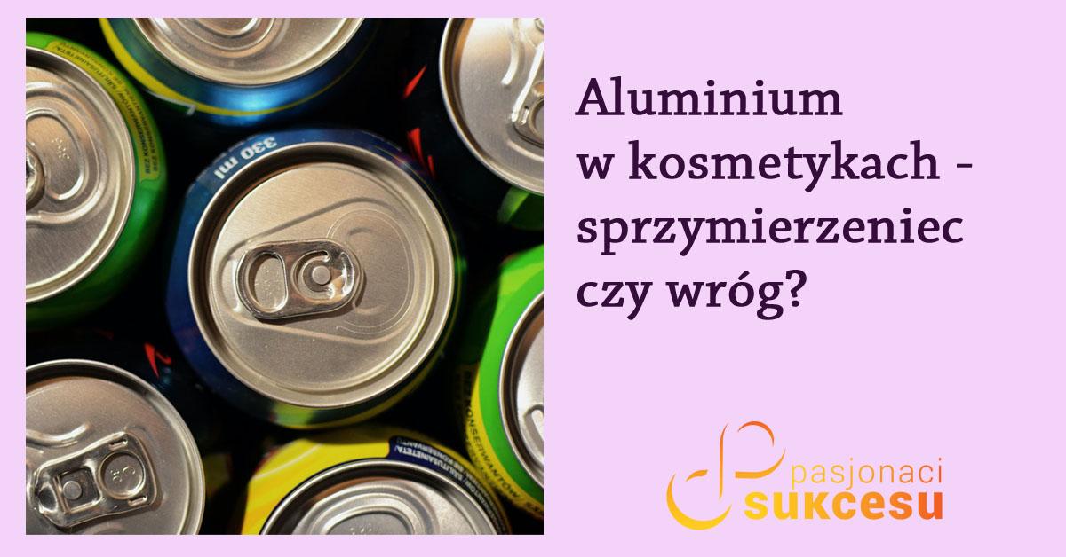 aluminium w kosmetykach