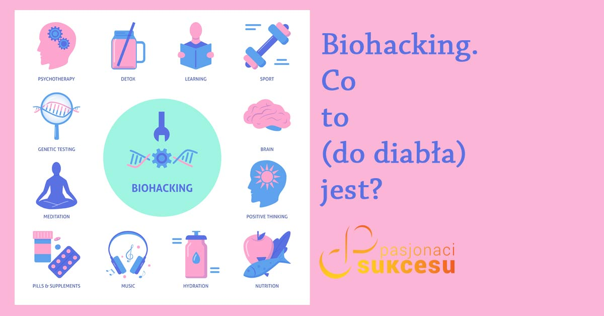 Biohacking - co to jest